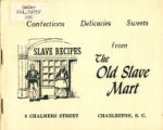 Confections delicacies sweets from the Old Slave Mart